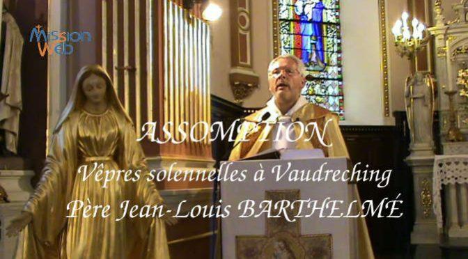 15 Août Assomption Vêpres solennelles avec procession à la grotte et exposition du TSS
